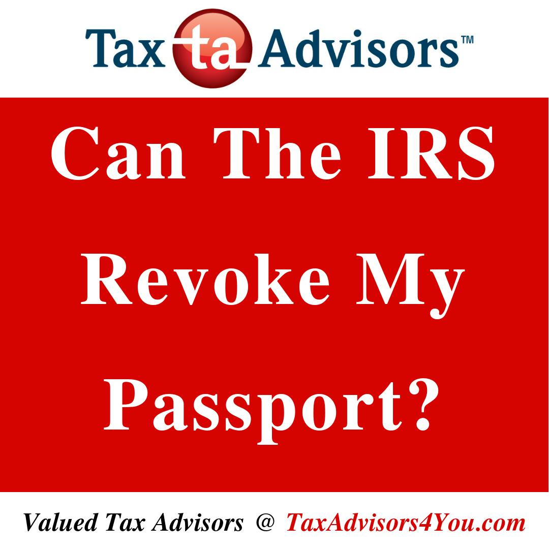 Can The IRS Revoke My Passport?